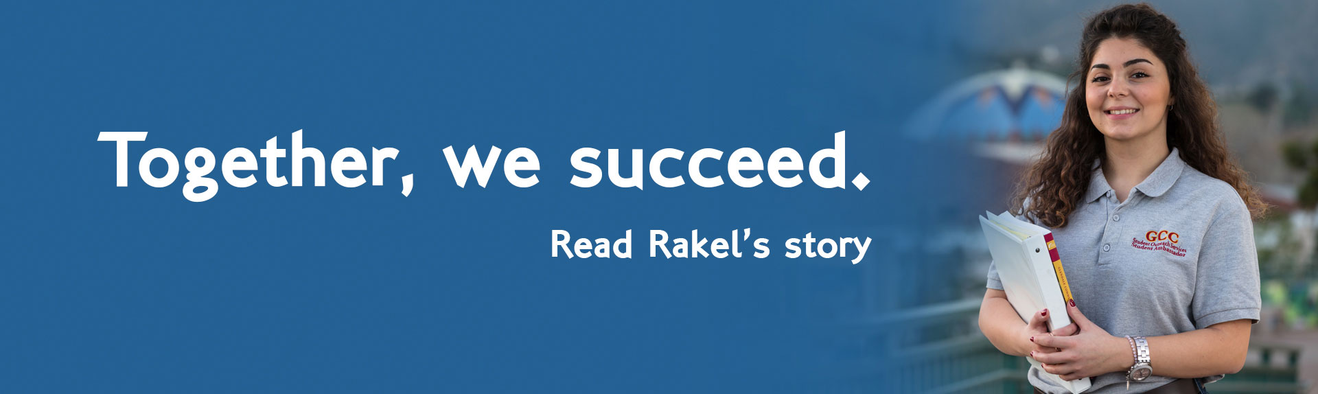 Together, we succeed. Read Rakel's story