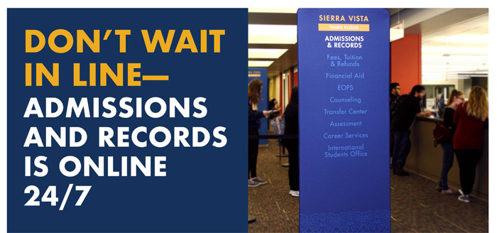 Don't wait in line, Admissions and Records is online 24/7