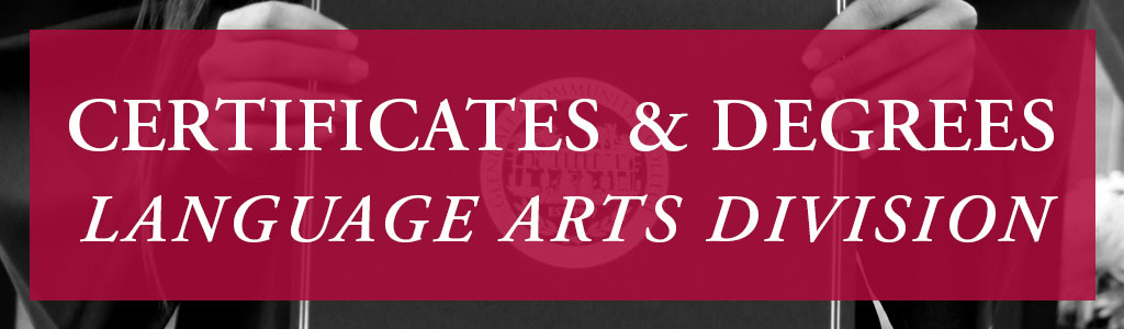 Certificates and Degrees, Language Arts Division