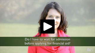 Do I have to wait for admission before applying for financial aid?