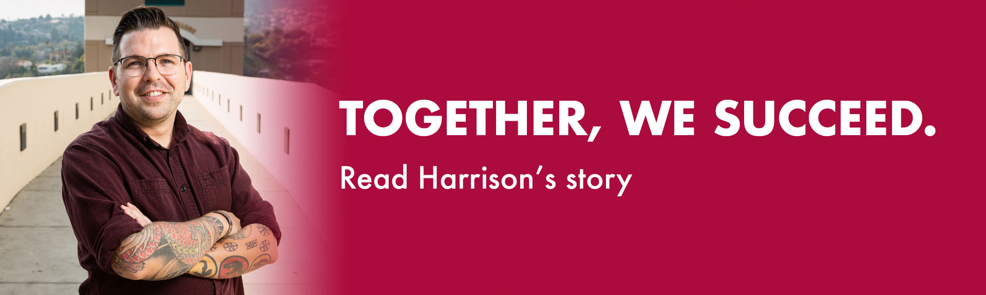 Together, we succeed. Read Harrison's story