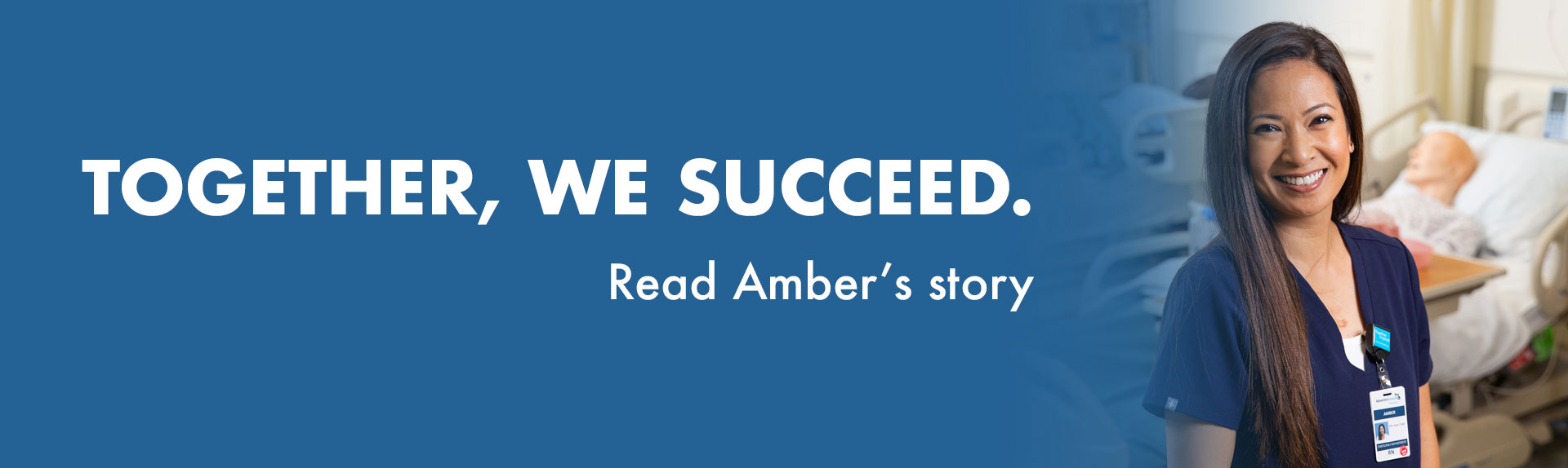 Together, we succeed. Read Amber's story.