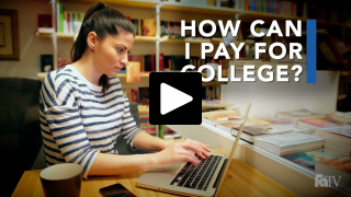 FATV How can I pay for college?