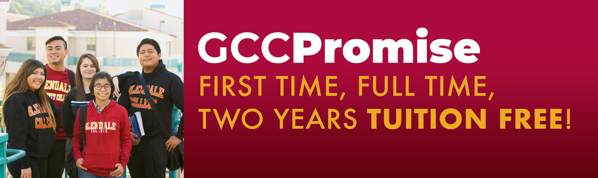 GCCPromise First Year, Full Time, Two Years Tuition Free!