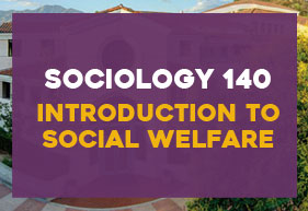 Sociology 140 Introduction to Social Welfare